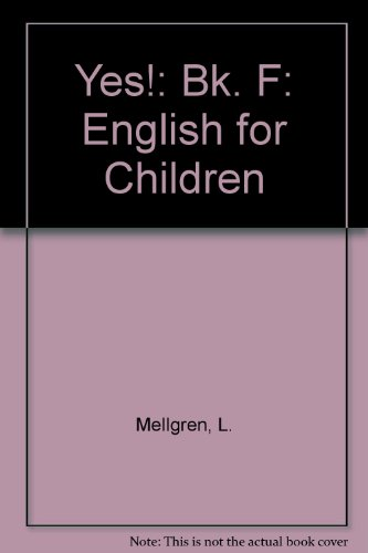 Yes!: English for Children: Bk. F (9780201049534) by L. Mellgren; Michael Walker