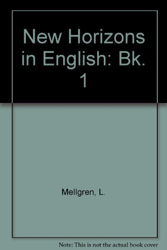 New Horizons in English: Bk. 1 (9780201050103) by L. Mellgren; Michael Walker