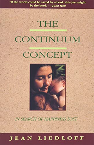 9780201050714: The Continuum Concept: In Search Of Happiness Lost (Classics in Human Development)