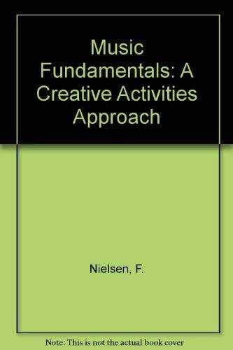 Music fundamentals: a creative activities approach: Nielsen, Floraine