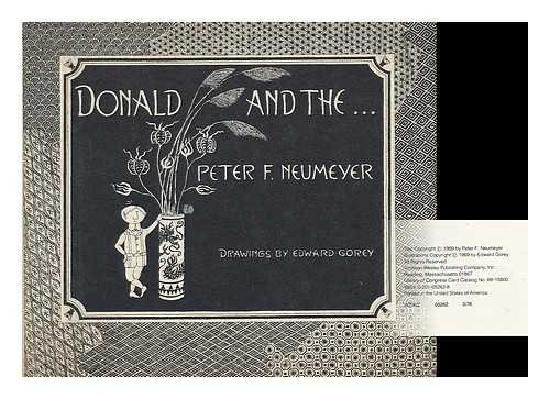 Donald and the.(SIGNED COPY): Neumeyer, Peter and Edward Gorey