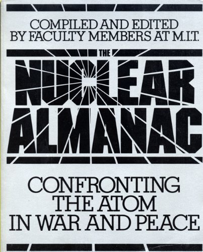 The Nuclear almanac: Confronting the atom in: Jack B. Dennis,