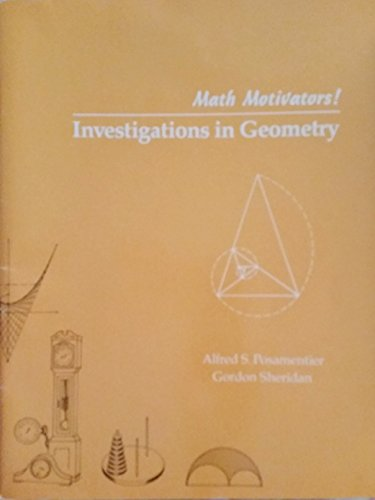 Investigations in Geometry (Mathematics Motivators): Alfred S. Posamentier