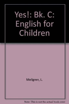 Yes!: English for Children: Bk. C: Mellgren, L., Walker,