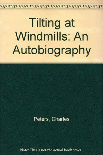 Tilting at Windmills: An Autobiography (0201056577) by Peters, Charles