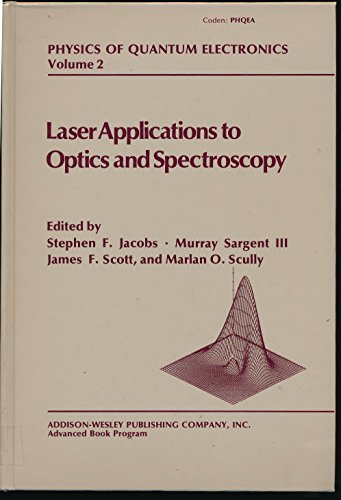 Laser Applications to Optics and Spectroscopy. Physics: Jacobs, Stephen, et