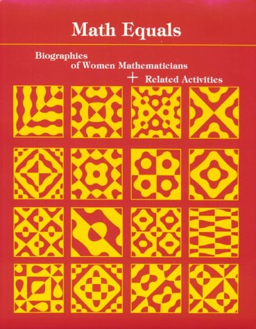 9780201057096: Math Equals: Biographies of Women Mathematicians+related Activities (Addison-Wesley Innovative Series)