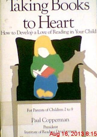 9780201057171: Taking Books To Heart: How To Develop A Love Of Reading In Your Child