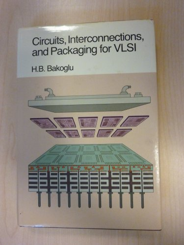 9780201060089: Circuits, Interconnections, and Packaging for Vlsi (Addison-Wesley VLSI systems series)