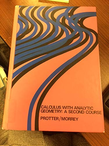 Calculus with Analytic Geometry: 2nd Course: Protter, Murray H.,