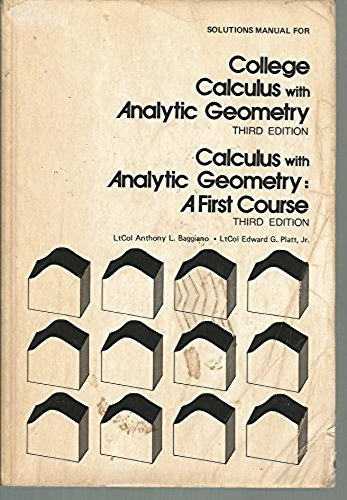 Solutions manual for College calculus with analytic: Baggiano, Anthony L