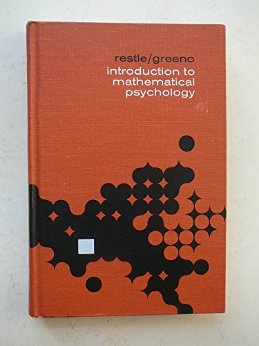 Introduction to Mathematical Psychology (Addison-Wesley series in: Restle, Frank &
