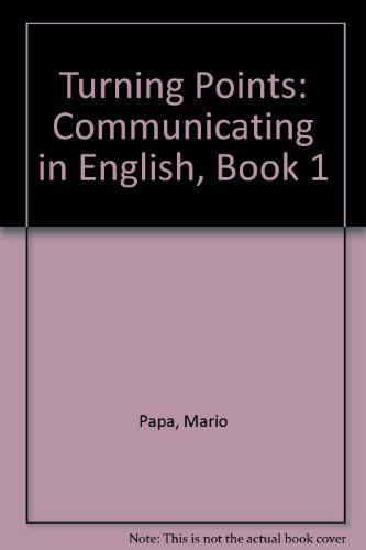9780201063158: Turning Points: Communicating in English, Book 1