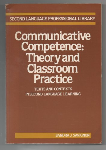 9780201065039: Communicative Competence: Theory and Classroom Practice