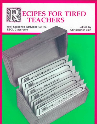 9780201065091: Recipes for Tired Teachers : Well-Seasoned Activities for the Esol Classroom