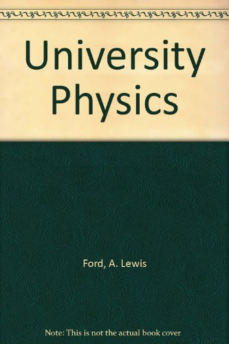University Physics (9780201066869) by Ford, A. Lewis