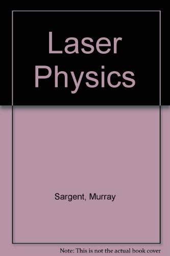 Laser Physics: etc., Sargent, Murray
