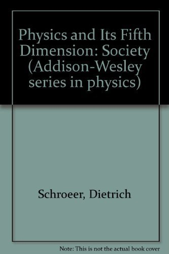9780201067675: Physics and Its Fifth Dimension: Society.