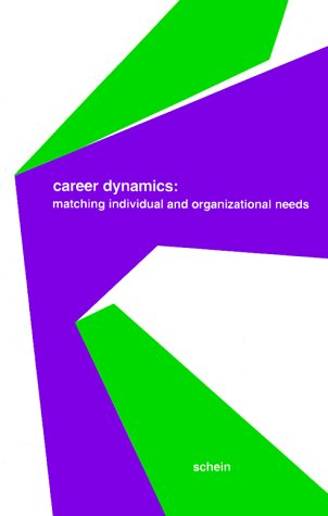9780201068344: Career Dynamics: Matching Individual and Organizational Needs (Addison-Wesley series on organization development)