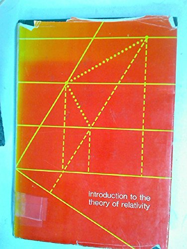 Introduction to the Theory of Relativity (Addison-Wesley: Francis W. Sears,