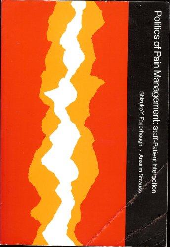 9780201069099: Politics of Pain Management: Staff-patient Interaction