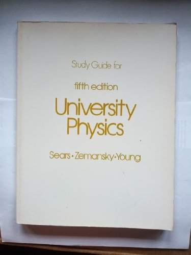 Study guide: University physics, 5th ed. by: Ryan, Lowell R