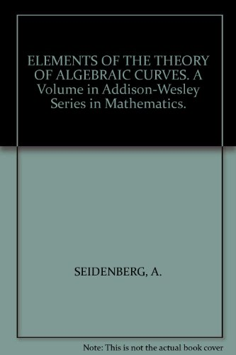 9780201069990: Elements of the Theory of Algebraic Curves