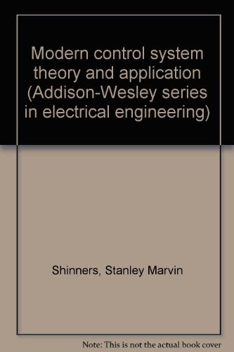 9780201070118: Modern control system theory and application (Addison-Wesley series in electrical engineering)