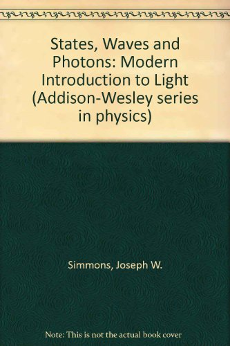9780201070125: States, Waves and Photons: Modern Introduction to Light (Addison-Wesley series in physics)