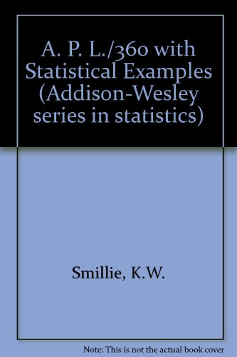 9780201070699: A. P. L./360 with Statistical Examples (Addison-Wesley series in statistics)