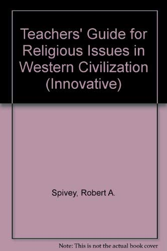Teacher's Guide for Religious Issues in Western Civilization: Spivey, Robert A., Edwin S. ...