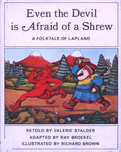 Even the Devil Is Afraid of a Shrew: A Folktale of Lapland: Stalder, Valerie