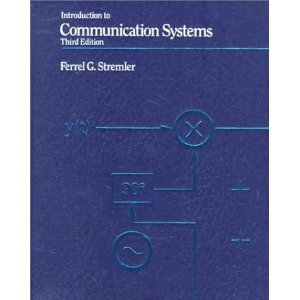 Introduction to Communication Systems (Electrical Engineering): Ferrel G. Stremler
