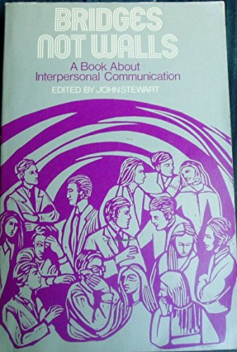 9780201072815: BRIDGES NOT WALLS:A BOOK ABOUT INTERPERSONAL COMMUNICATION. *(Addison-Wesley Series in Speech)