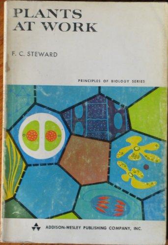 Plants at Work: A Summary of Plant: F. C. Steward