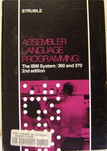 Assembler Language Programming: The I. B. M.: George W. Struble