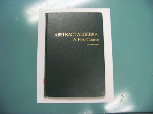 9780201073911: Abstract Algebra: A First Course