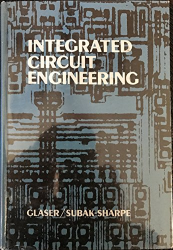 9780201074277: Integrated Circuit Engineering: Design, Fabrication, and Applications
