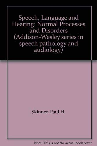 9780201074611: Speech, Language and Hearing: Normal Processes and Disorders (Addison-Wesley series in speech pathology and audiology)