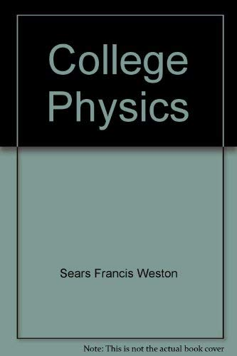 College Physics (Solutions Guide): Sears, Francis Weston,