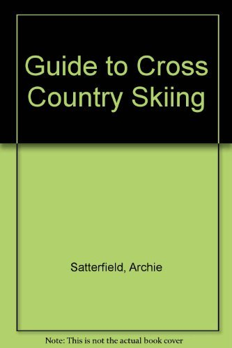 Guide to Cross Country Skiing (The Eddie Bauer outdoor library) (0201077744) by Satterfield, Archie; Bauer, Eddie