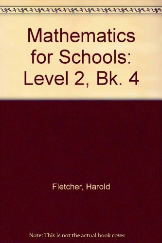 Mathematics for Schools: Level 2, Bk. 4 (0201079143) by Harold Fletcher