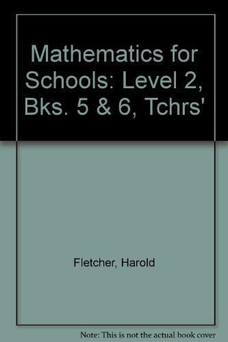 Mathematics for Schools: Level 2, Bks. 5 & 6, Tchrs' (0201079313) by Fletcher, Harold; Howell, A.; Walker, R.