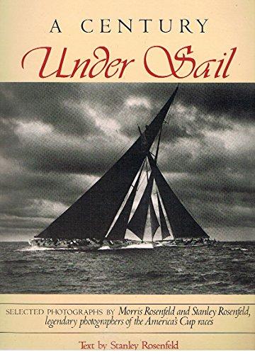 A Century Under Sail: Selected Photographs: Rosenfeld, Morris, Rosenfeld, Stanley