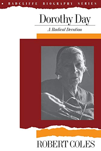 9780201079746: Dorothy Day: A Radical Devotion (Radcliffe Biography Series)