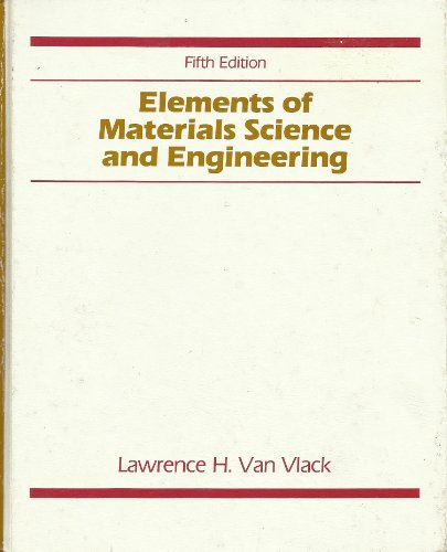 9780201080865: Elements of Materials Science and Engineering