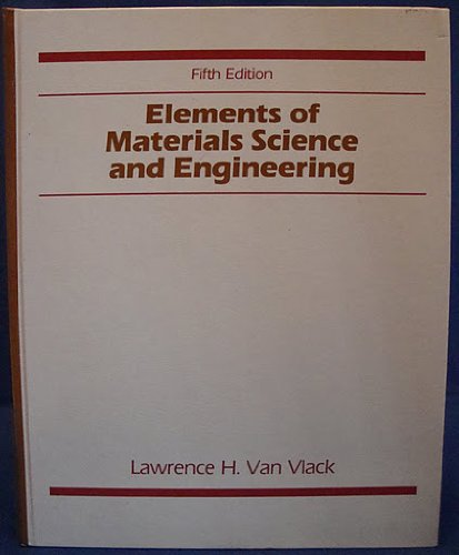 9780201080865: Elements of Materials Science and Engineering (Addison-Wesley series in metallurgy and materials engineering)