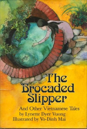 The Brocaded Slipper and Other Vietnamese Tales: Vuong, Lynette Dyer