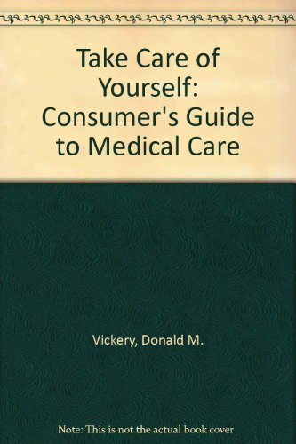 9780201080919: Take Care Of Yourself: The Consumer's Guide To Medical Care, Third Edition