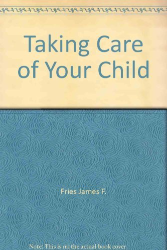 9780201081237: Taking Care of Your Child